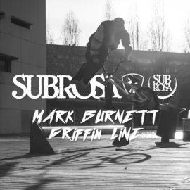 Mark Burnett – Subrosa Griffin Line 最新プロモーションビデオ!